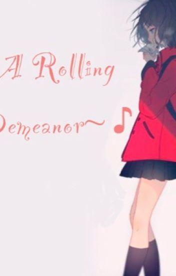 A Rolling Demeanor