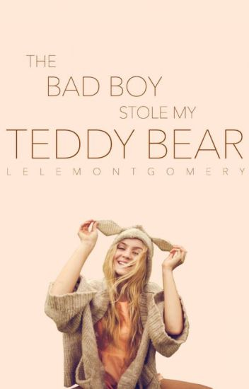 The Bad Boy Stole My Teddy Bear