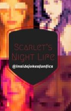 Scarlet's Night Life by insidejokesfanfics