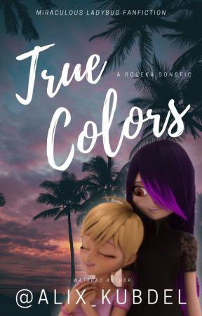 True Colors   Roseka Songfic by Alix_Kubdel