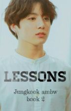 AMBW Lessons Book Two Jungkook *bts* by blackpopper