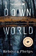 Down World by geminirosey