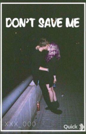 don't save me   ash a.u  by XXX_000