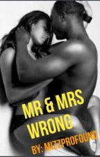 Mr. & Mrs. Wrong by MizzProfound