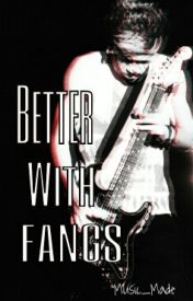 Better With Fangs by music_made