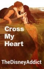 Cross My Heart (a Philip and Syrena fanfiction) by TheDisneyAddict