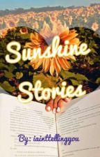 Sunshine Stories  by OT7ismylyfe