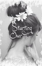 Starting Over// A Brent Rivera Fan Fic by FaithTheFish12