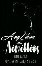 Ang Lihim ni Aimillios by Mendizizi29