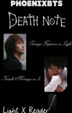 Death Note (Light X Reader) by PhoenixBTS