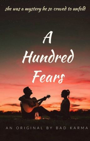 A Hundred Fears | ✔ by _BadKarma