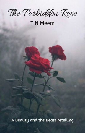 The Forbidden Rose (A Beauty And The Beast Retelling) by tnmeem