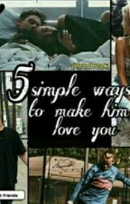 5 Simple Ways to make him love you by annie_gnr