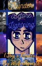 Thunder Before Lightning (Jay!Movie x reader) by WriterAgreste