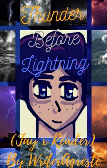 Thunder Before Lightning (Jay!Movie x reader)