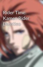 Rider Time: Kamen Rider Beastleo by leona-x