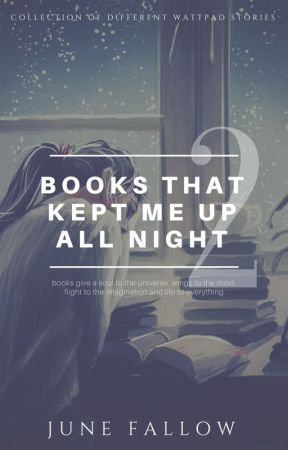 books that kept me up all night 2 by junefallow