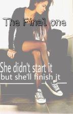 The Final One by DJ_Writerxx