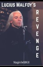 Lucius Malfoy's Revenge by NaginiWillKill