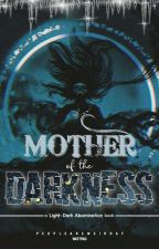 Mother of the Darkness by peopleareweirdaf