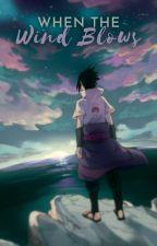 When The Wind Blows   Uchiha Sasuke   (bxb) by Rinaa001