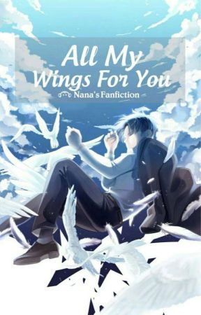[Fanfic Attack On Titan] All My Wings For You - Đôi Cánh Cho Anh by NanaAuthor