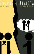 Ekspetasi vs Realita by fasyanida