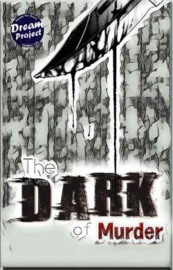 The DARK of Murder