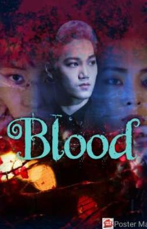 ● • BLOOD• ● ~《 KCX》 by NiniSiddu