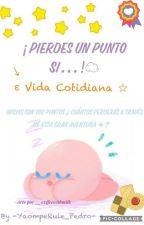 ¡Pierdes un punto si...!  Vida cotidiana by Pedro12500