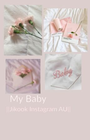 My Baby|| Jikook Instagram AU|| *partially lowercase* by bangtanuwus