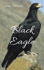 Black Eagle *Serie Talisman* by Valymaumau
