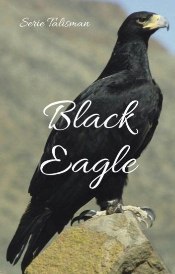 Black Eagle *Serie Talisman*