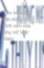 Tìm hiểu áo dài chấm bi xinh xắn của phụ nữ Việt Nam by Maythuylinh