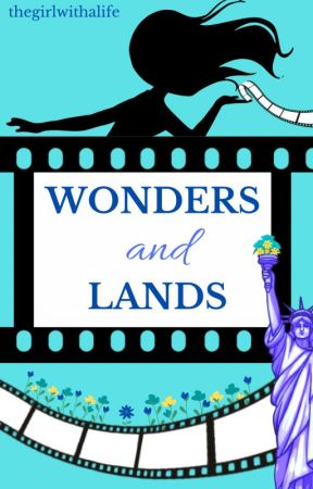 Wonders and Lands (ON HOLD) by thegirlwithalife
