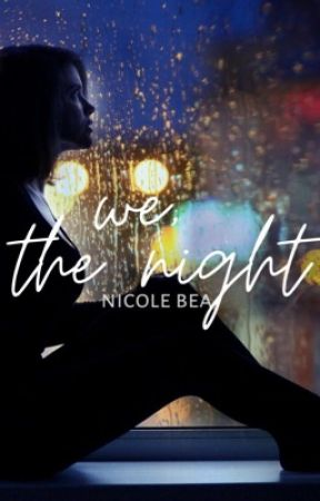 We, The Night [coming soon] by tidalbay