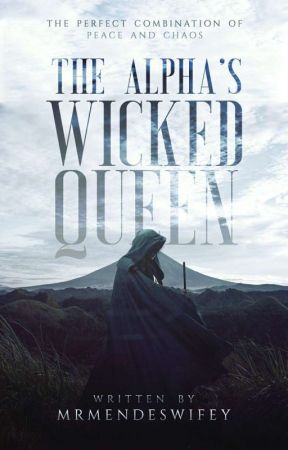The Alpha's Wicked Queen by MrMendeswifey