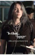 """Is that..YOU?"" / Billie Eilish by chloemcnobody"