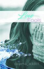 Lovefools (SELF-PUBLISHED) by pajama_addict