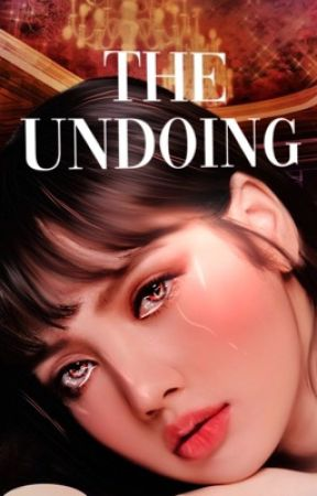 the undoing by fcryou
