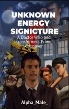 Unknown energy signature (Transformers Prime And Doctor Who Crossover) by Alpha_Male_