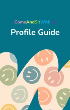 Profile Guide by ComeAndSitWithUs