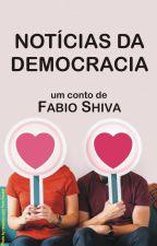 NOTÍCIAS DA DEMOCRACIA by FabioShiva