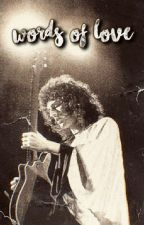 Words Of Love   Brian May by _starsoflovingness