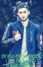 My New English Teacher ( a zayn malik fanfic) by lovelybones101