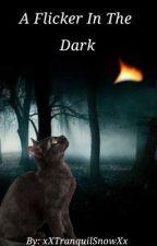 A Flicker In The Dark || Warriors Command Game by xXTranquilSnowXx