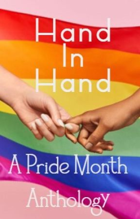 Hand In Hand: A Pride Month Anthology by SkeneKidz