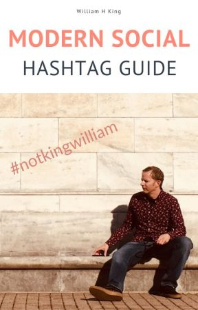 Modern Social Hashtag Guide by William_King