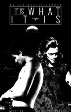 It Is What It Is (Larry Stylinson Mpreg AU) by BullShipperSince2010