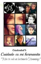 Cuidado, es mi hermanita (Luke Hemmings) by Criaturita06